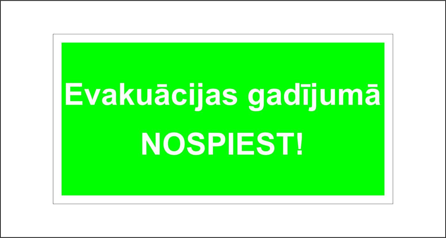 zaļa informatīva uzlīme - Evakuācijas gadījumā nospiest
