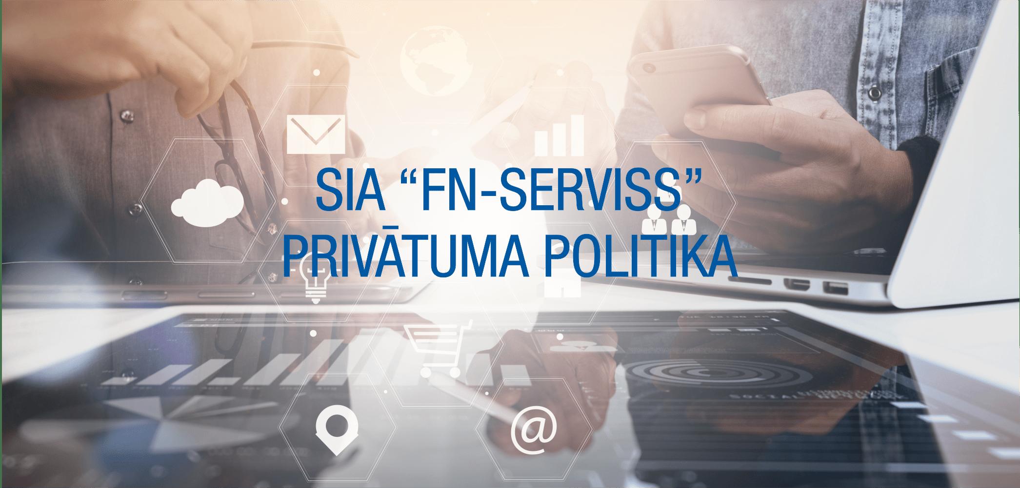 FN-SERVISS Privātuma politika