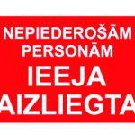 sarkana uzlīme nepiederošām personām kustība aizliegta