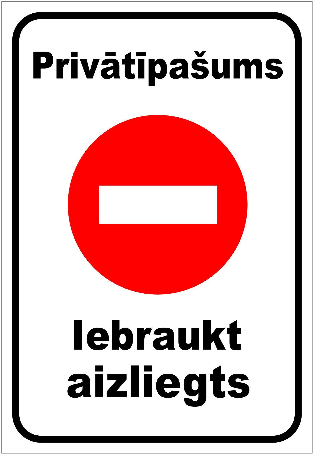 balta norāde privātīpašums iebraukt aizliegts