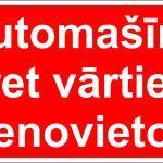 sarkana norāde automašīnu pret vārtiem nenovietot