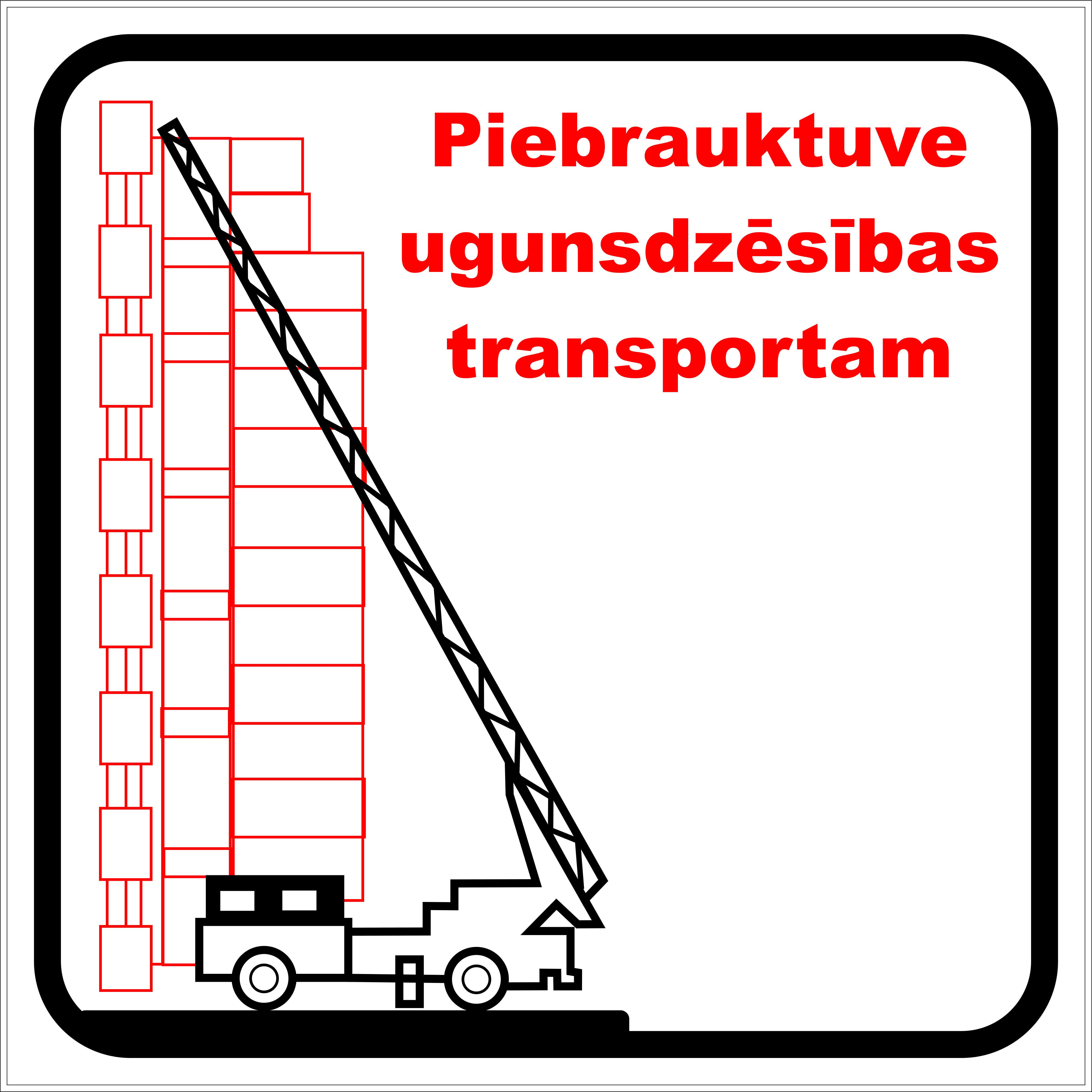 Balta plāksne piebraukt ugunsdzēsības transportam
