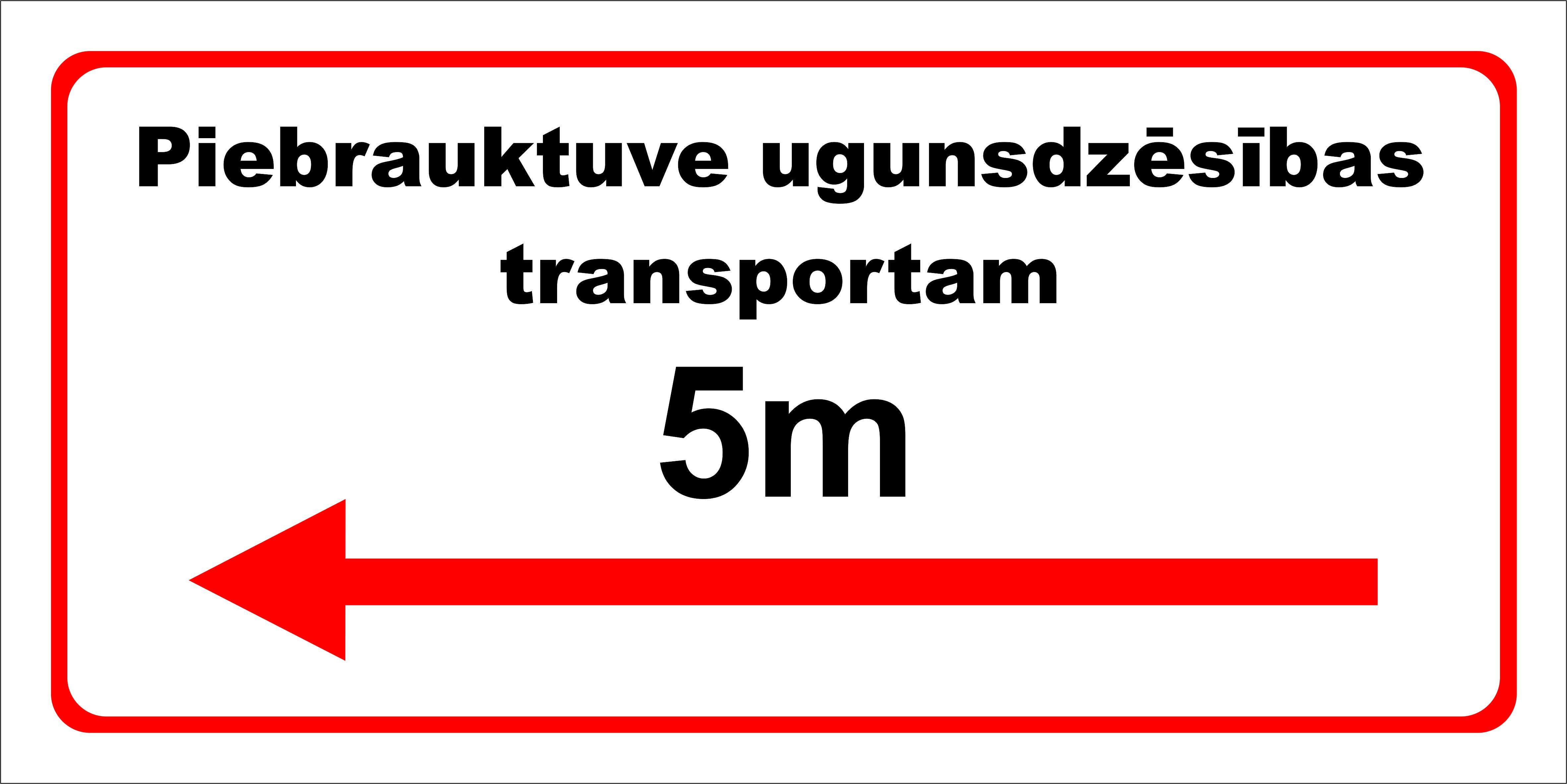 Balta plāksne piebraukt ugunsdzēsības transportam kreisi