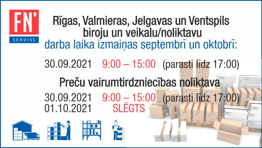 FN-SERVISS pārstāvniecību darba laika izmaiņas septembris/oktobris 2021