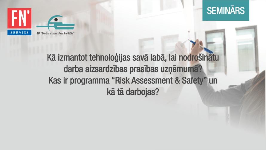 """Seminārs """"Kā izmantot tehnoloģijas savā labā, lai nodrošinātu darba aizsardzības prasības uzņēmumā?"""""""